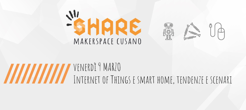 9 marzo: Internet of Things e SmartHome, tendenze e scenari – Parole allo Share
